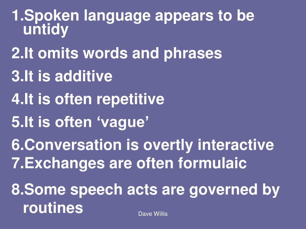 Spoken language appears to be untidy