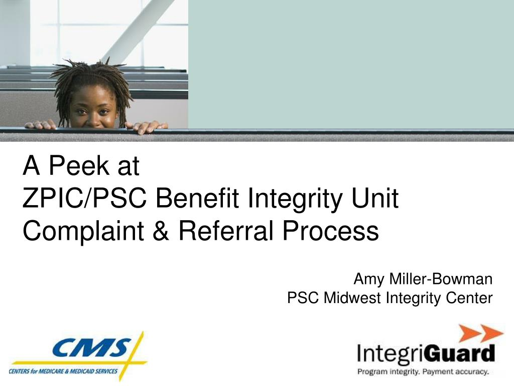 a peek at zpic psc benefit integrity unit complaint referral process l.