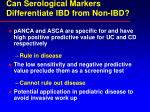 can serological markers differentiate ibd from non ibd