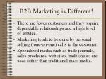 b2b marketing is different