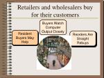 retailers and wholesalers buy for their customers