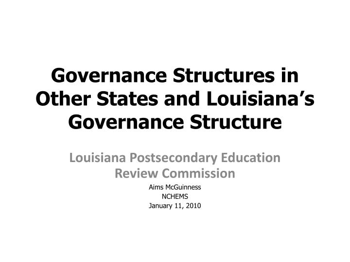 governance structures in other states and louisiana s governance structure n.