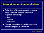 dietary adherence a common problem