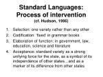 standard languages process of intervention cf hudson 1996