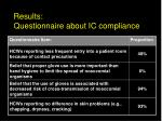 results questionnaire about ic compliance29