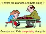 4 what are grandpa and kate doing