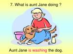 7 what is aunt jane doing