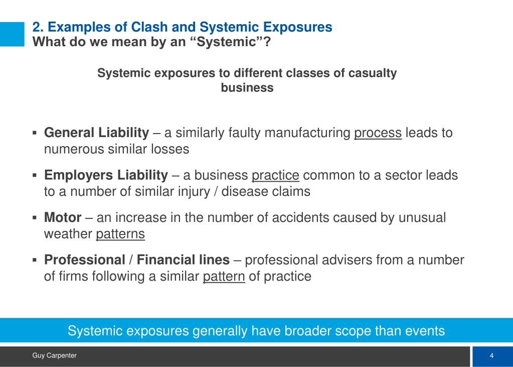 Systemic exposures generally have broader scope than events