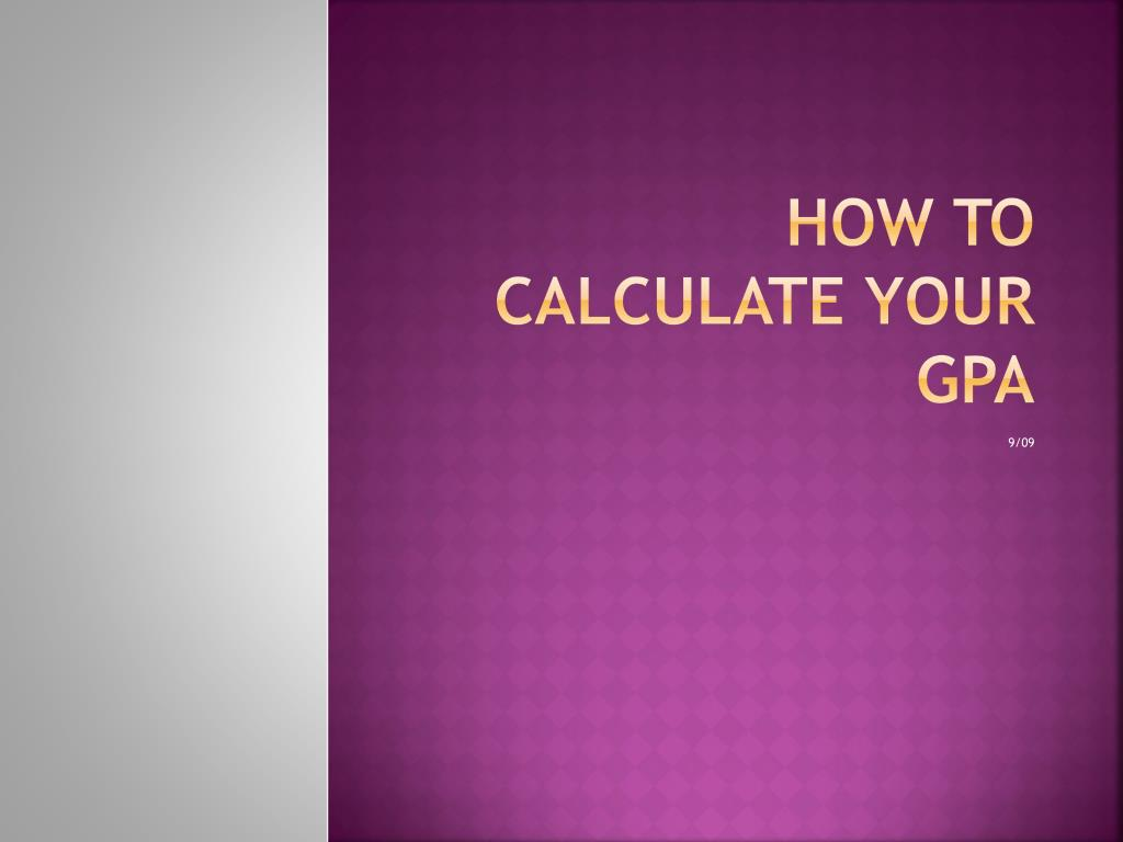 how to calculate your gpa l.