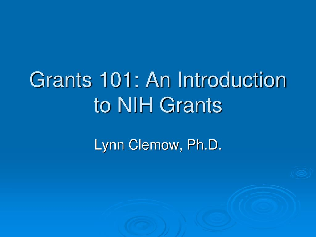 grants 101 an introduction to nih grants l.