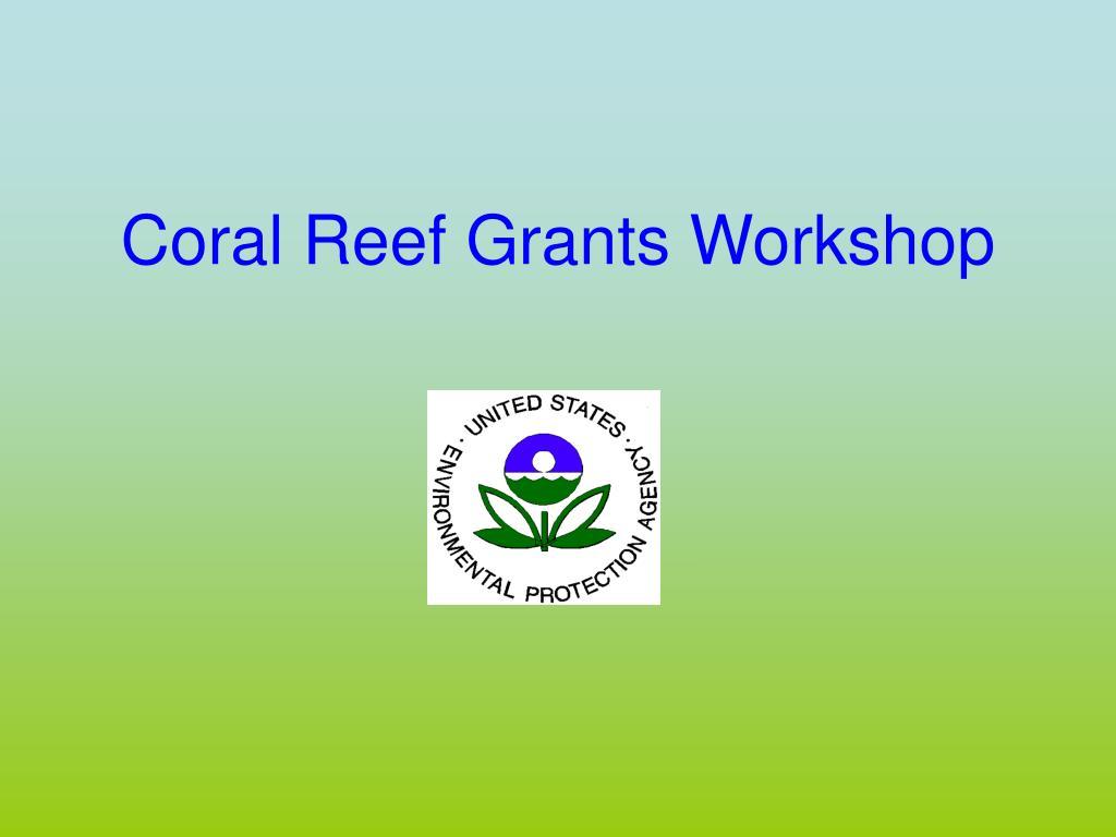 Coral Reef Grants Workshop