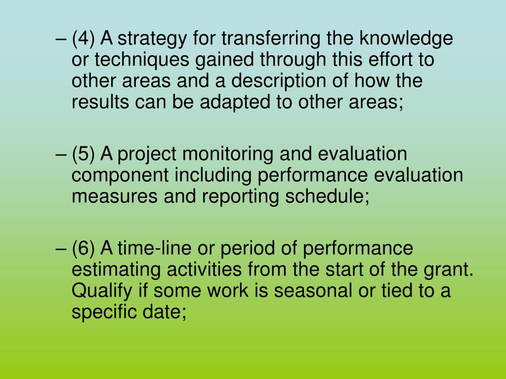 (4) A strategy for transferring the knowledge or techniques gained through this effort to other areas and a description of how the results can be adapted to other areas;