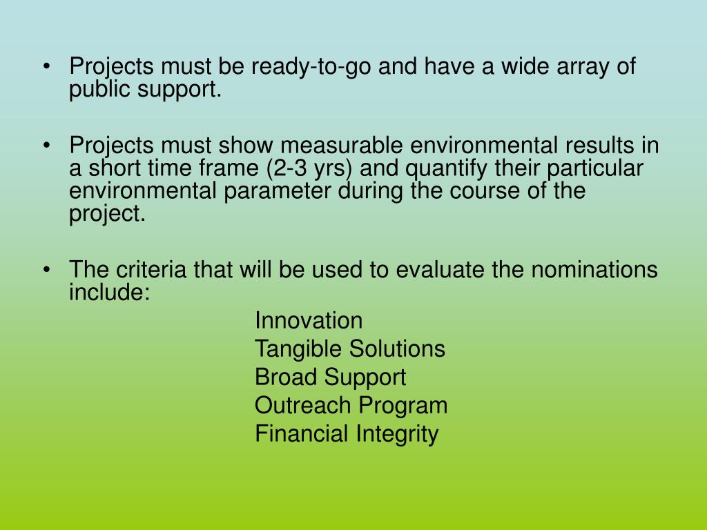 Projects must be ready-to-go and have a wide array of public support.