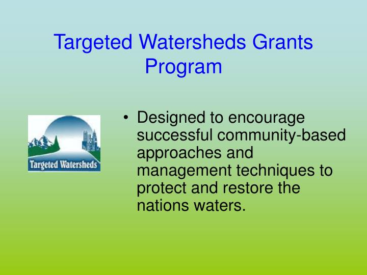Targeted watersheds grants program