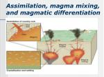 assimilation magma mixing and magmatic differentiation