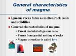 general characteristics of magma