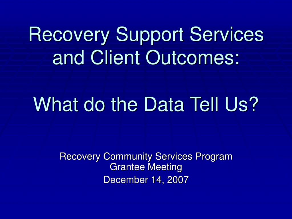 recovery support services and client outcomes what do the data tell us l.