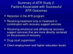 summary of atr study 2 factors associated with successful atr outcomes