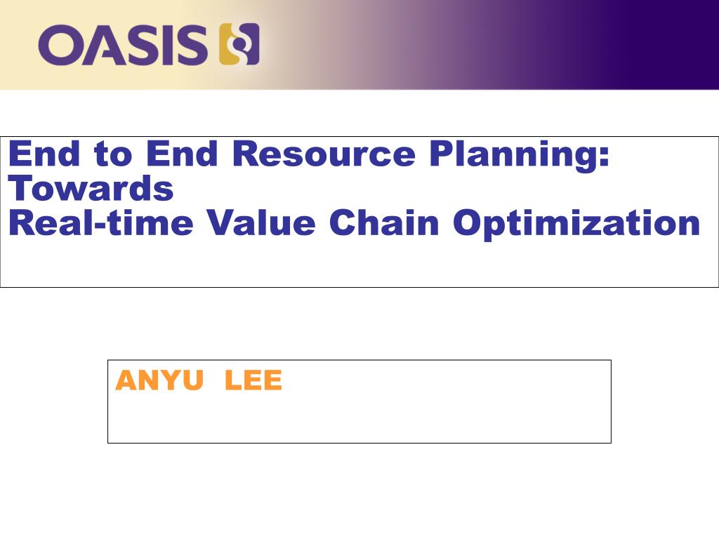 end to end resource planning towards real time value chain optimization l.