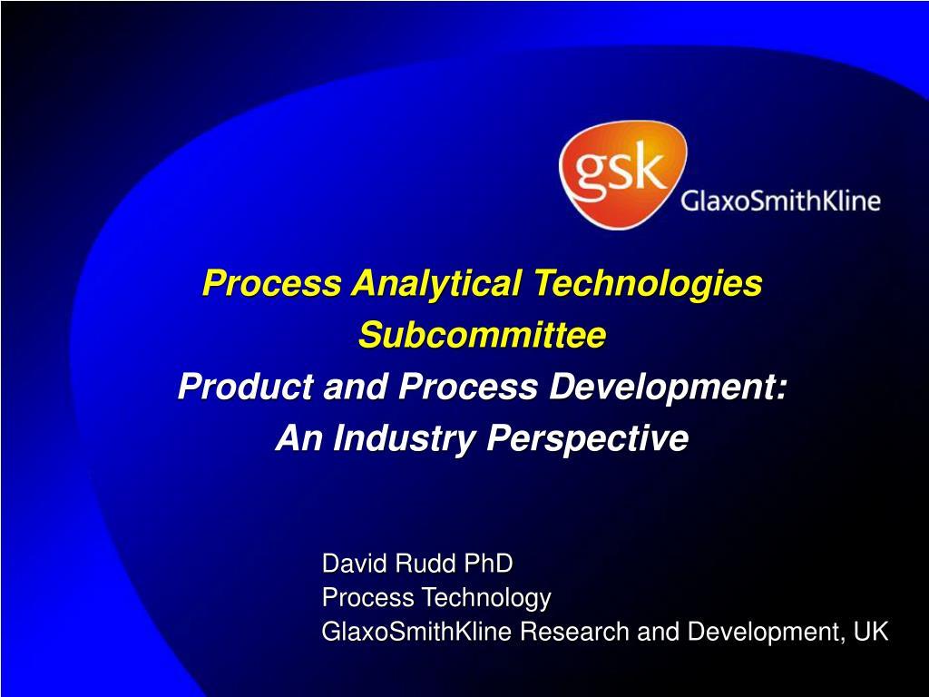 david rudd phd process technology glaxosmithkline research and development uk l.