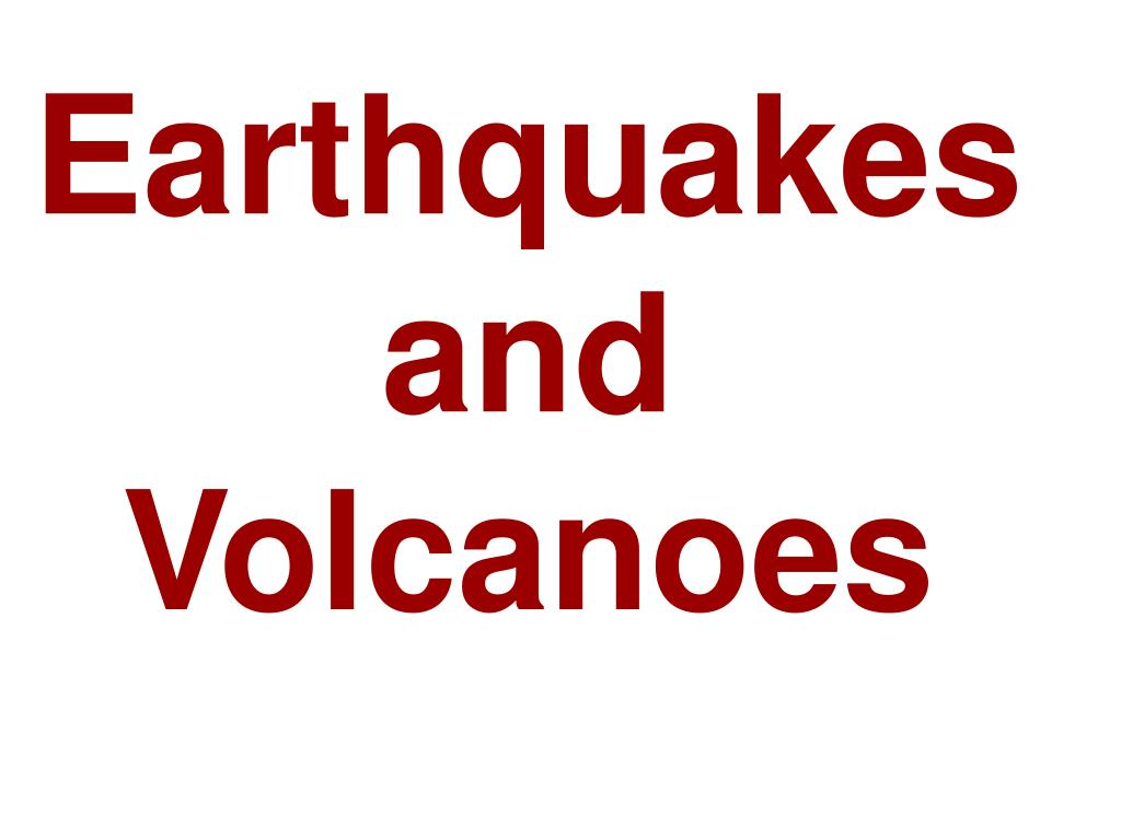 earthquakes and volcanoes l.
