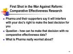 first shot in the war against reform comparative effectiveness research