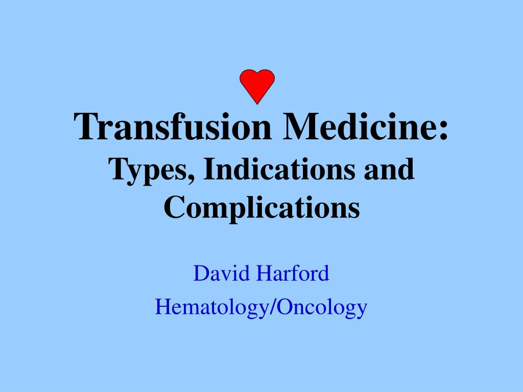 transfusion medicine types indications and complications l.