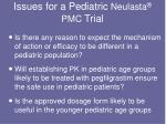 issues for a pediatric neulasta pmc trial