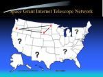 space grant internet telescope network
