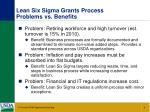 lean six sigma grants process problems vs benefits
