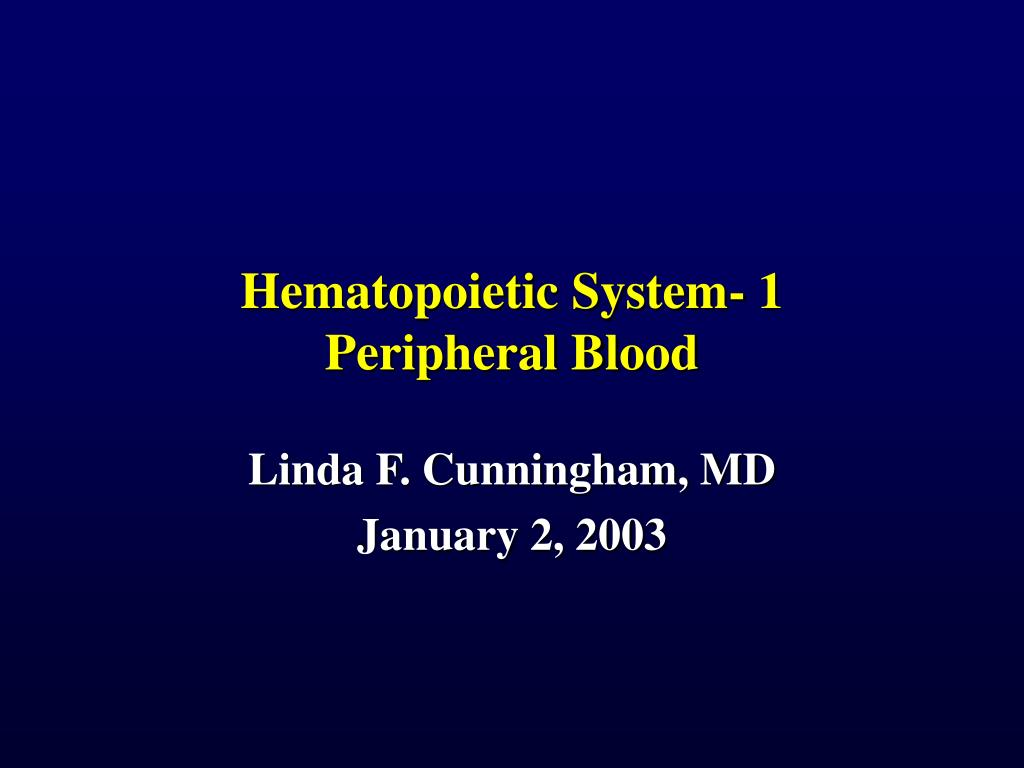hematopoietic system 1 peripheral blood l.