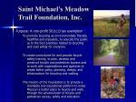 saint michael s meadow trail foundation inc