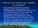 how can you improve your visibility on linkedin