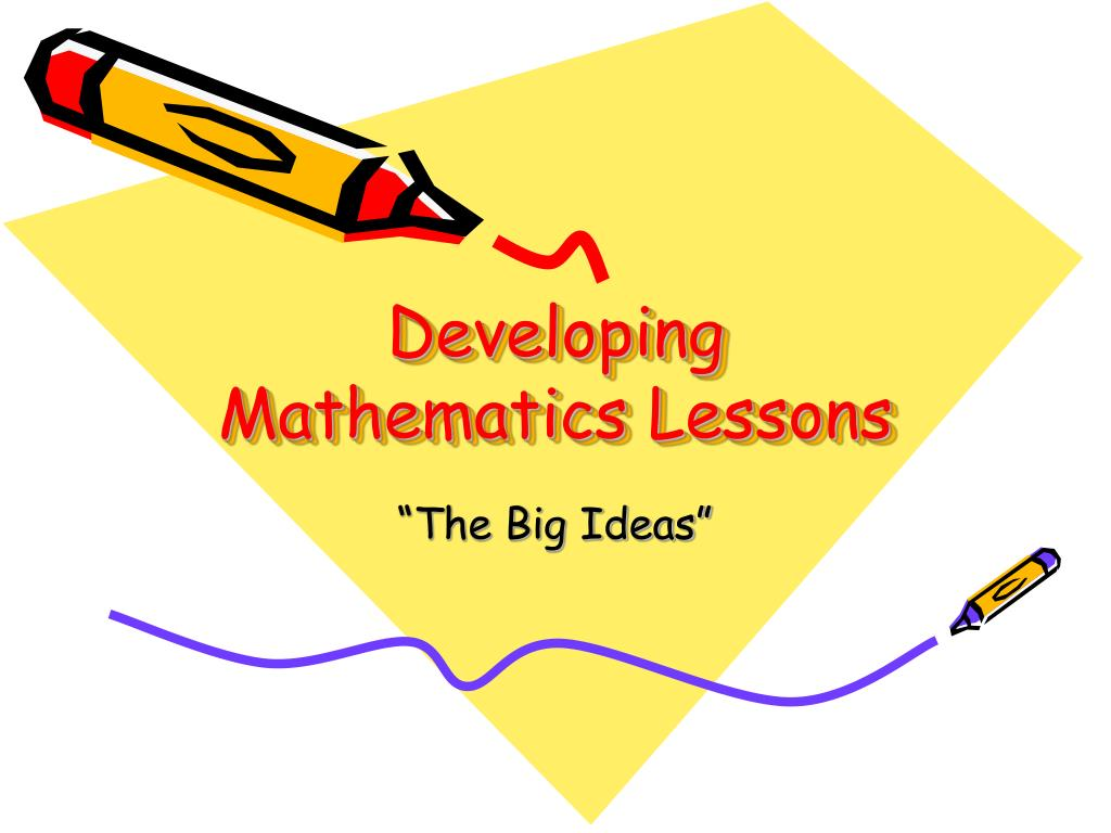 developing mathematics lessons l.