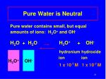 pure water is neutral