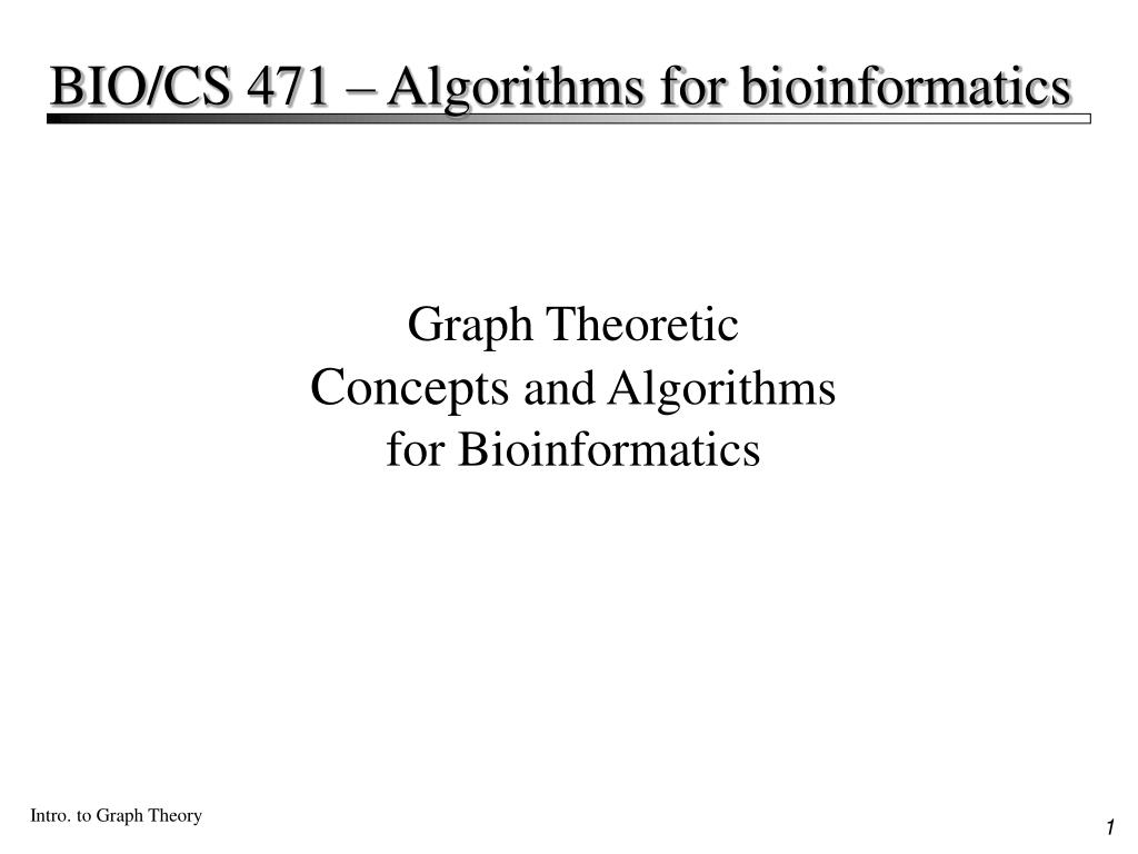 graph theoretic concepts and algorithms for bioinformatics l.