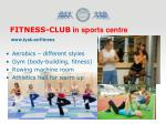 fitness club in sports centre