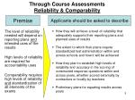 through course assessments reliability comparability