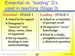 essential vs leading q s used in teaching stage 3
