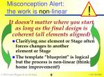 misconception alert the work is non linear