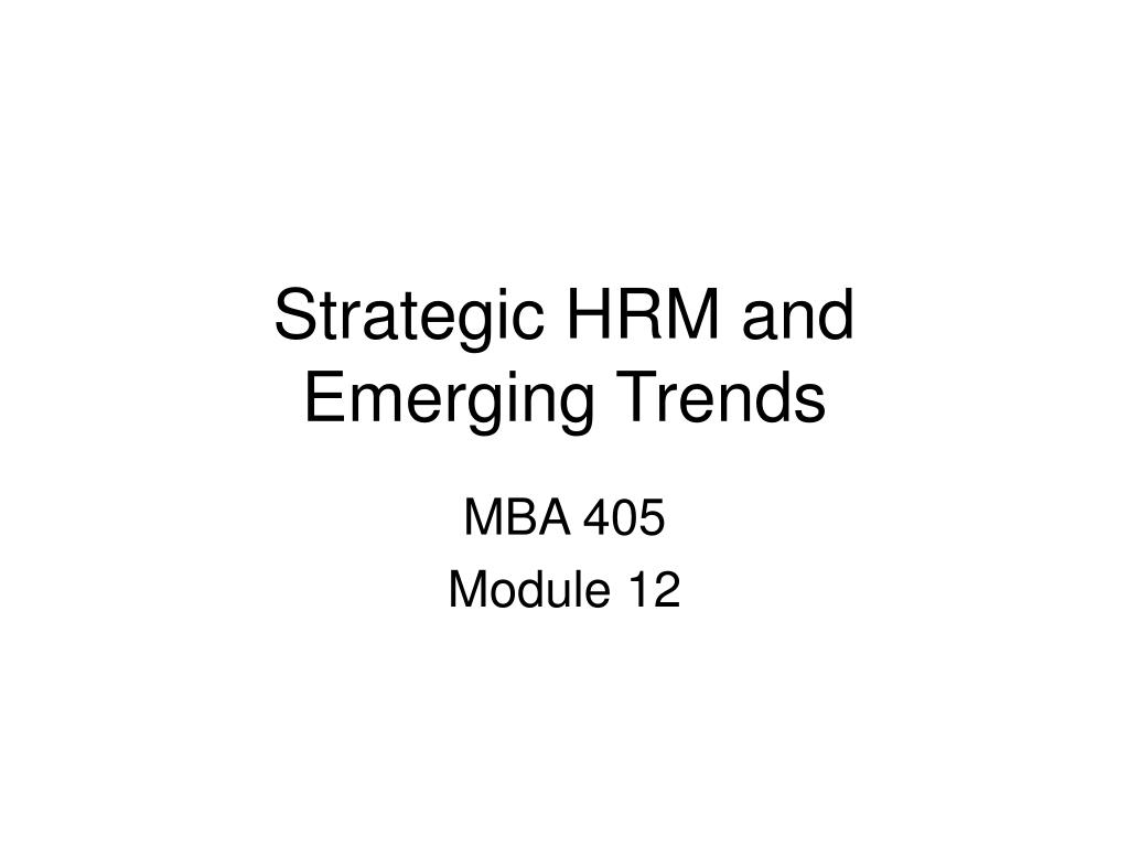 strategic hrm and emerging trends l.