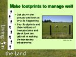 m ake footprints to manage well