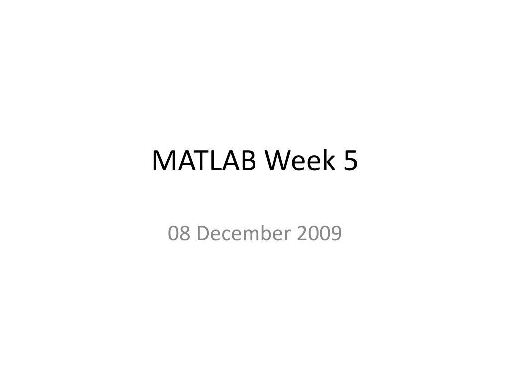 matlab week 5 l.