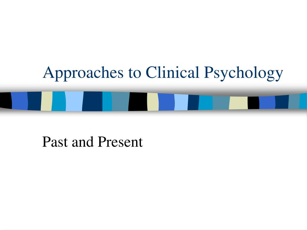 approaches to clinical psychology l.