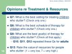 opinions re treatment resources
