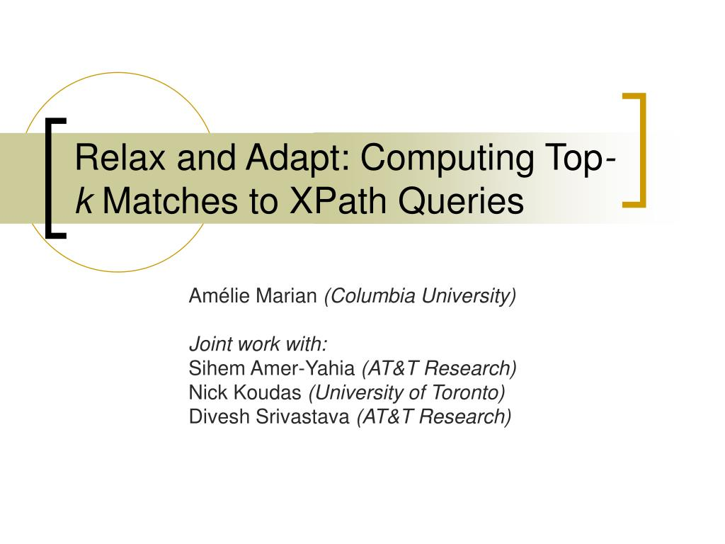 relax and adapt computing top k matches to xpath queries l.
