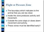 flight or pressure zone