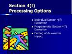 section 4 f processing options