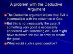 a problem with the deductive argument