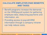 calculate employer paid benefits and taxes51